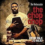 Ambassador The Chop Chop: From Milk To Meat