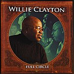Willie Clayton Full Circle