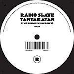 Radio Slave Tantakatan (The Drunken Shed Remix)
