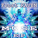 Frost-RAVEN Muse EP