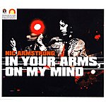 Nic Armstrong In Your Arms, On My Mind - Single