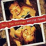 Sandy Dillon Pull the Strings