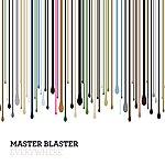 Master Blaster Everywhere