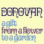 Donovan A Gift From A Flower To A Garden (Remastered)