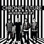 Chronic Future Modern Art EP