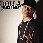 Dolla Make A Toast