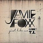 Jamie Foxx Just Like Me (Featuring T.I.) (Edited)