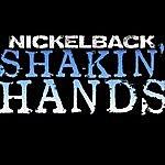 Nickelback Shakin' Hands