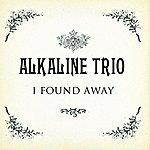 Alkaline Trio I Found A Way