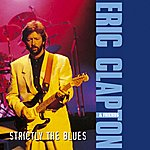 Eric Clapton Strictly The Blues