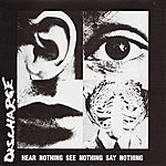 Discharge Hear Nothing See Nothing Say Nothing