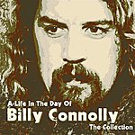Billy Connolly A Life In The Day Of - The Collection