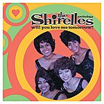The Shirelles Will You Love Me Tomorrow? The Anthology
