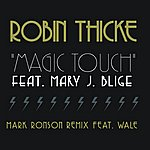 Robin Thicke Magic Touch (Single)(Mark Ronson Remix Feat. Wale)(Feat. Mary J. Blige)
