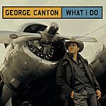 George Canyon What I Do