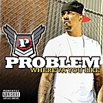 Problem Whereva U Like (Single)(Parental Advisory)