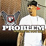 Problem Whereva U Like (Single)(Edited)