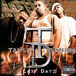 Triple Darkness Last Dayz
