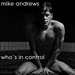 Mike Andrews Who's In Control