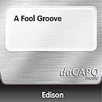 Edison A Fool Groove