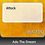 Ado The Dream Attack