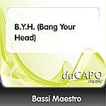 Bassi Maestro B.Y.H. (Bang Your Head)
