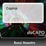 Bassi Maestro Capirai