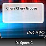DJ Space'C Chery Chery Groove