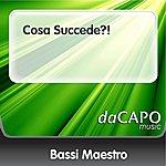 Bassi Maestro Cosa Succede?!