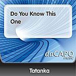 Tatanka Do You Know This One
