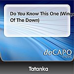 Tatanka Do You Know This One (Wings Of The Down)