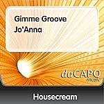 Housecream Gimme Groove Jo'Anna (Feat.  Duffy)