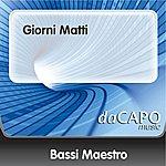 Bassi Maestro Giorni Matti