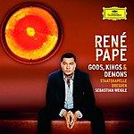 René Pape Gods, Kings & Demons: Opera Arias
