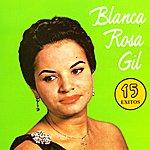 Blanca Rosa Gil 15 Exitos