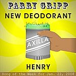 Parry Gripp New Deodorant: Parry Gripp Song of the Week for January 22, 2008 - Single