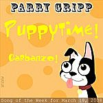 Parry Gripp Puppytime: Parry Gripp Song of the Week for March 18, 2008 - Single