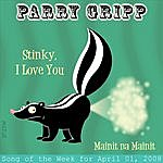 Parry Gripp Stinky I Love You: Parry Gripp Song of the Week for April 1, 2008 - Single