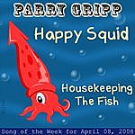 Parry Gripp Happy Squid: Parry Gripp Song of the Week for April 8, 2008 - Single
