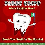 Parry Gripp Who's Laughing Now?: Parry Gripp Song of the Week for April 22, 2008 - Single