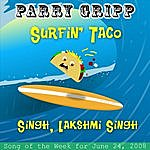 Parry Gripp Surfin' Taco: Parry Gripp Song of the Week for June 24, 2008 - Single