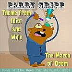 Parry Gripp Theme From Idiot and Wife: Parry Gripp Song of the Week for July 8, 2008 - Single