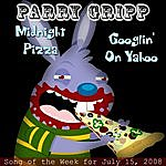 Parry Gripp Midnight Pizza: Parry Gripp Song of the Week for July 15, 2008 - Single
