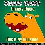 Parry Gripp Hungry Hippo: Parry Gripp Song of the Week for August 19, 2008 - Single