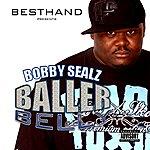 Bobby Sealz Baller Belly