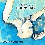 Cubik & Origami Slept In On Doomsday
