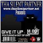 M Dot Give It Up (Featuring M-Dot Of EMS)(Single)
