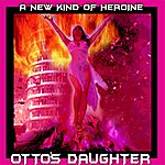 Otto's Daughter A New Kind of Heroine