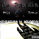 Big Tone The Transition