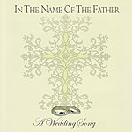 Jim Cosgrove In the Name of the Father: A Wedding Song